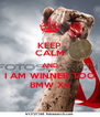 KEEP CALM AND I AM WINNER TOO BMW X4 - Personalised Poster A4 size