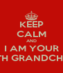 KEEP CALM AND I AM YOUR 39TH GRANDCHILD - Personalised Poster A4 size