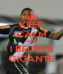 KEEP CALM AND I BELIEVE GIGANTE - Personalised Poster A4 size