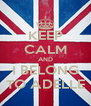KEEP CALM AND I BELONG TO ADELLE - Personalised Poster A4 size