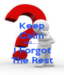Keep Calm and...... I Forgot The Rest - Personalised Poster A4 size