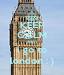KEEP CALM AND i go to london : ) - Personalised Poster A4 size