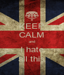 KEEP CALM and I hate all this - Personalised Poster A4 size