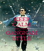 KEEP CALM AND I HATE GANGNAM STYLE - Personalised Poster A4 size