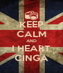 KEEP CALM AND I HEART CINGA - Personalised Poster A4 size