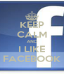 KEEP CALM AND I LIKE FACEBOOK - Personalised Poster A4 size