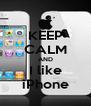 KEEP CALM AND I like iPhone - Personalised Poster A4 size