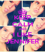 KEEP CALM AND I LIKE JENNIFER - Personalised Poster A4 size