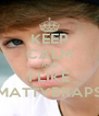 KEEP CALM AND I LIKE MATTYBRAPS - Personalised Poster A4 size