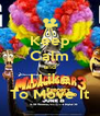 Keep Calm and I Like To Move It - Personalised Poster A4 size
