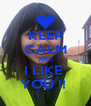 KEEP CALM AND I LIKE  YOU !!  - Personalised Poster A4 size