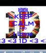 KEEP CALM AND I love <3 <3 1D <3 <3 - Personalised Poster A4 size