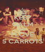 KEEP CALM AND I LOVE 5 CARROTS - Personalised Poster A4 size