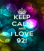 KEEP CALM AND I LOVE 92! - Personalised Poster A4 size