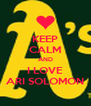 KEEP CALM AND I LOVE ARI SOLOMON - Personalised Poster A4 size