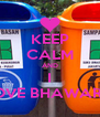 KEEP CALM AND I LOVE BHAWARA - Personalised Poster A4 size