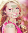 KEEP CALM AND I LOVE BRIDGIT - Personalised Poster A4 size