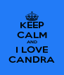 KEEP CALM AND I LOVE CANDRA - Personalised Poster A4 size