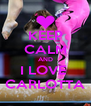 KEEP CALM AND I LOVE  CARLOTTA - Personalised Poster A4 size