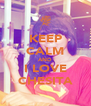 KEEP CALM AND I LOVE CHESITA - Personalised Poster A4 size