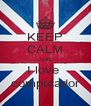 KEEP CALM AND I love  computador - Personalised Poster A4 size