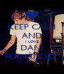 KEEP CALM AND I LOVE DANI FERNÁNDEZ - Personalised Poster A4 size