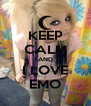 KEEP CALM AND I LOVE EMO - Personalised Poster A4 size