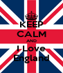 KEEP CALM AND I Love England - Personalised Poster A4 size