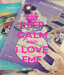 KEEP CALM AND I LOVE FMF - Personalised Poster A4 size