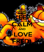 KEEP CALM AND I LOVE  FREDI - Personalised Poster A4 size