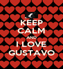KEEP CALM AND I LOVE GUSTAVO - Personalised Poster A4 size