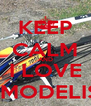 KEEP CALM AND I LOVE HELIMODELISMO - Personalised Poster A4 size