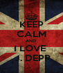 KEEP CALM AND  I LOVE   J. DEPP - Personalised Poster A4 size