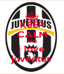 KEEP CALM AND i love juventus - Personalised Poster A4 size