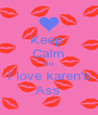 Keep  Calm And I love karen's Ass - Personalised Poster A4 size