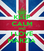 KEEP CALM AND I LOVE MARZIA - Personalised Poster A4 size
