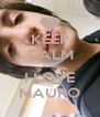 KEEP CALM AND I LOVE MAURO - Personalised Poster A4 size