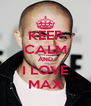 KEEP CALM AND I LOVE MAX - Personalised Poster A4 size