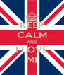 KEEP CALM AND I LOVE MI - Personalised Poster A4 size