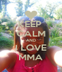 KEEP  CALM AND I LOVE MMA - Personalised Poster A4 size