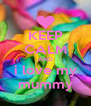 KEEP CALM AND i love my mummy - Personalised Poster A4 size