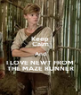 Keep Calm And I LOVE NEWT FROM THE MAZE RUNNER - Personalised Poster A4 size