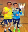 KEEP CALM AND I LOVE SAMPER - Personalised Poster A4 size