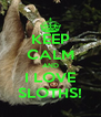 KEEP CALM AND I LOVE SLOTHS! - Personalised Poster A4 size