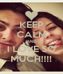 KEEP CALM AND I LOVE SO MUCH!!!! - Personalised Poster A4 size