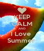 KEEP CALM AND I Love  Summer  - Personalised Poster A4 size