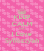 KEEP CALM AND I Love Syllozzyah - Personalised Poster A4 size