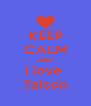 KEEP CALM AND I love  Taison - Personalised Poster A4 size