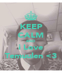 KEEP CALM AND i Love Temuulen <3 - Personalised Poster A4 size