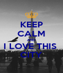 KEEP CALM AND I LOVE THIS  CITY - Personalised Poster A4 size